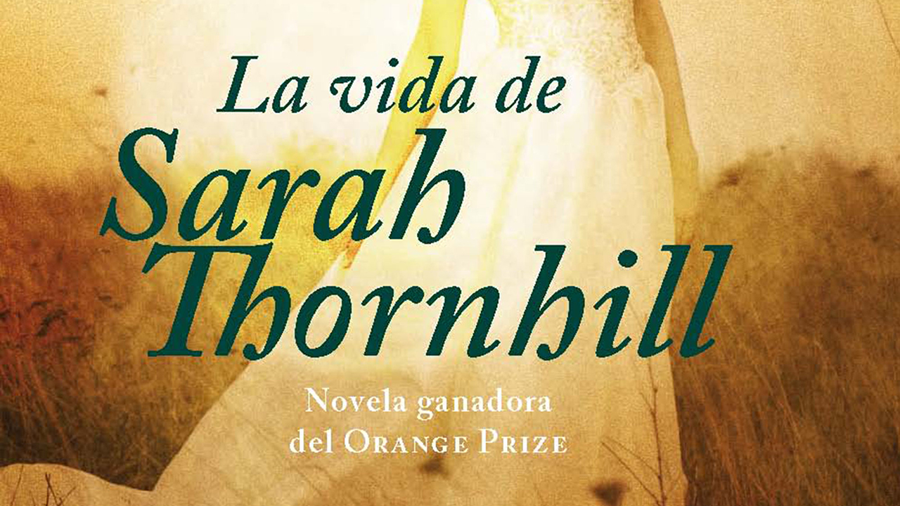La vida de Sarah Thornhill,  de Kate Grenville