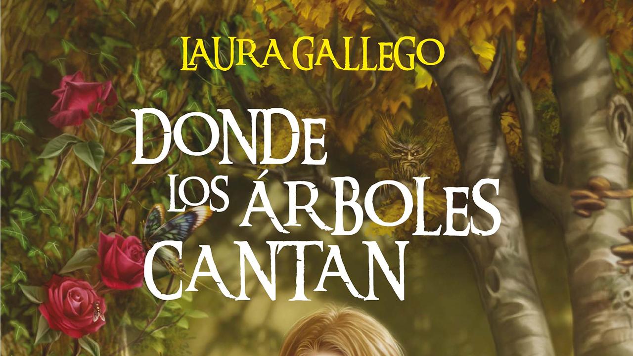 Donde los árboles cantan, de Laura Gallego