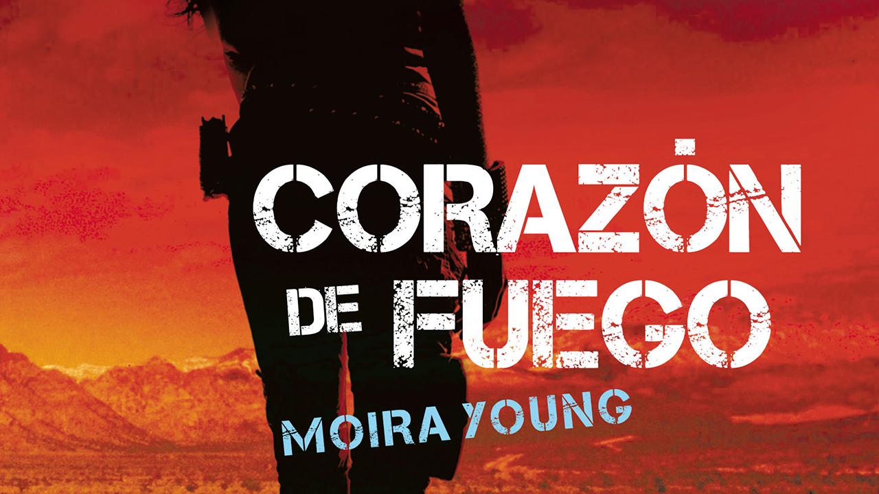 Corazón de Fuego, de Moira Young