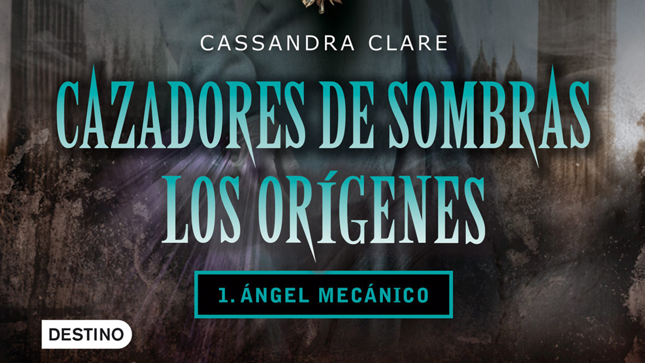 Cazadores de Sombras. Los Orígenes.
