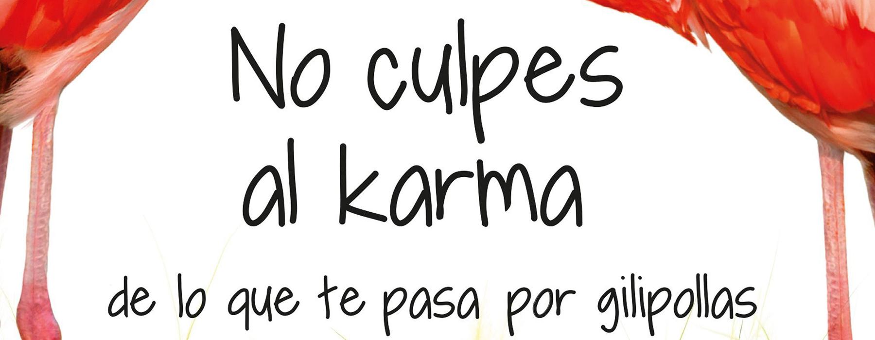 No culpes al karma…